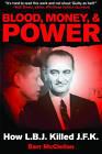Blood, Money, & Power  : How LBJ Killed JFK by Barr McClellan (Paperback / softback, 2011)