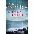 No Mark Upon Her by Deborah Crombie (Paperback, 2016)