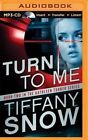 Turn to Me by Tiffany Snow (CD-Audio, 2015)