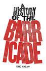 A History of the Barricade by Eric Hazan (Hardback, 2015)