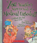 You Wouldn't Want to Work on a Medieval Cathedral!: A Difficult Job That Never Ends by Fiona MacDonald (Paperback / softback, 2010)