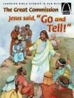 The Great Commission: Jesus Said,  Go and Tell! by Concordia Publishing House (Paperback / softback, 2013)
