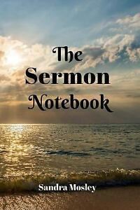 Sermon Organizer and Notebook: The Sermon Notebook by Sandra Mosley (2017,  Paperback)