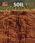 Soil by Richard Spilsbury, Louise Spilsbury (Hardback, 2011)