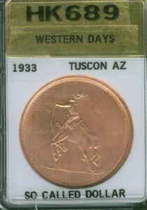 1933-HK689-SO-CALLED-DOLLAR-WESTERN-DAYS-AU-UNC-TUCSON-ARIZONA