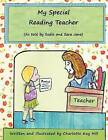 My Special Reading Teacher: As Told by Sadie and Sara Jane by Charlotte Kay Hill (Paperback / softback, 2012)