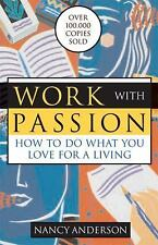 Very Good, Work with Passion: How to Do What You Love for a Living, Nancy Anders