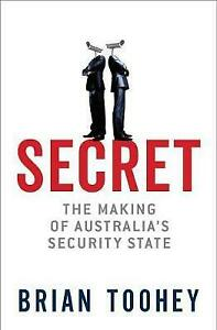 Secret-The-Making-of-Australia-039-s-Security-State