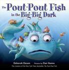 The Pout-Pout Fish in the Big-Big Dark von Deborah Diesen (2015, Taschenbuch)