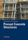 Precast Concrete Structures by Alfred Steinle, Hubert Bachmann (Paperback, 2011)