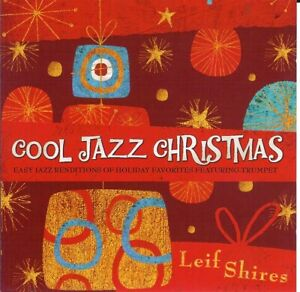 Cool-Jazz-Christmas-by-Leif-Shires-CD-Oct-2010-Gr