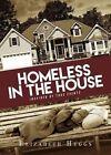 Homeless in the House by Elizabeth Heggs (Paperback / softback, 2015)