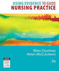 Using Evidence to Guide Nursing Practice by Elsevier Australia (Paperback, 2010)