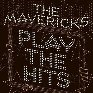 Mavericks-Play-the-Hits-Digipak-CD-NEW