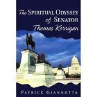 The Spiritual Odyssey of Senator Thomas Kerrigan by Patrick Giannotta (Paperback / softback, 2001)