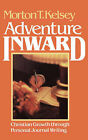 Adventure Inward: Christian Growth Through Personal Journal Writing by Morton T. Kelsey (Paperback, 1959)