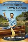Paddle Your Own Canoe : One Man's Fundamentals for Delicious Living by Nick Offerman (2014, Paperback)
