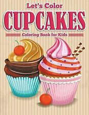 Let's Color Cupcakes - Coloring Book for Kids by Speedy Publishing LLC (2015,...