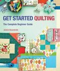 Get Started Quilting: The Complete Beginner Guide by Jessica Alexandrakis (Paperback / softback, 2015)