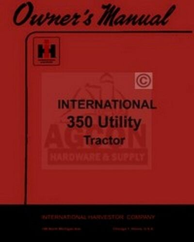 INTERNATIONAL 350 Utility Tractor Operator Manual
