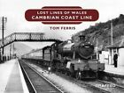 Lost Lines: Cambrian Coast Line by Tom Ferris (Paperback, 2016)