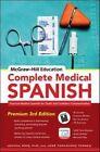 McGraw-Hill Education Complete Medical Spanish von José Fernández Torres, Joanna Rios und Tamara Ríos (2015, Taschenbuch)