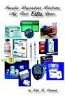 Insulin Dependent Diabetes My First Fifty Years by John R Bennett 9781403339492