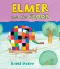 Elmer and the Flood von David McKee (2016, Taschenbuch)