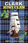 Clark Kiwi Clan by LISA I CLARK, BRETT A CLARK (Paperback, 2010)
