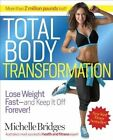 Total Body Transformation: Lose Weight Fast - And Keep It Off Forever! by Michelle Bridges (Paperback / softback, 2014)