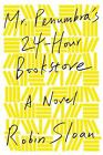 Mr. Penumbra's 24-Hour Bookstore by Robin Sloan (2012, Hardcover)