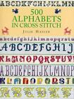 500 Alphabets in Cross Stitch by Julie Hasler (1998, Hardcover)