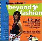 Generation T: Beyond Fashion by Megan Nicolay (Paperback, 2009)