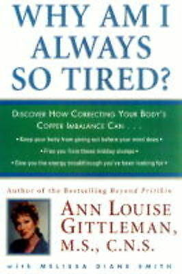 Why Am I Always So Tired: Discover How Correcting Your Body's Copper Imbalance C