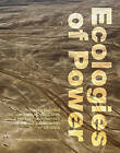 Ecologies of Power: Countermapping the Logistical Landscapes and Military Geographies of the U.S. Department of Defense by Pierre Belanger, Alexander Arroyo (Paperback, 2016)