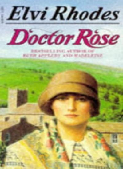 Doctor Rose By Elvi Rhodes. 9780552126076