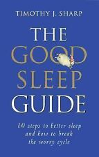 The Good Sleep Guide: 10 Steps to Better Sleep and How to Break the Worry Cycle,