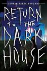 Return to the Dark House by Laurie Faria Stolarz (Hardback, 2015)