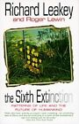 The Sixth Extinction: Patterns of Life and the Future of Humankind by Richard E Leakey (Paperback / softback)