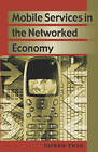 Mobile Services in the Networked Economy by Jarkko Vesa (Hardback, 2005)