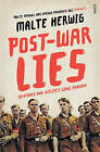 Post-War Lies: Germany and Hitler's Long Shadow by Malte Herwig (Paperback, 2014)