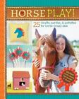 Horse Play! : 25 Crafts, Parties, and Activities for Horse-Crazy Kids by Deanna F. Cook and Katie Craig (2016, Spiral, Activity Book)