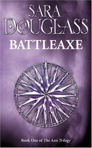 Battleaxe: Book One of the Axis Trilogy,Sara Douglass