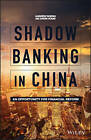 Shadow Banking in China: An Opportunity for Financial Reform by Andrew Sheng, Ng Chow Soon (Hardback, 2016)