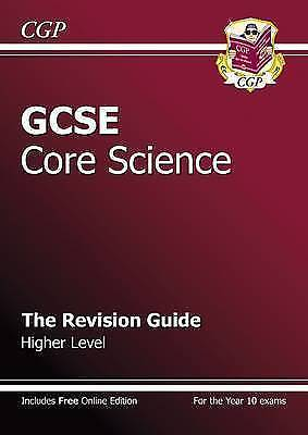 GCSE Core Science Revision Guide - Higher (with online edition) (A-G course): Th
