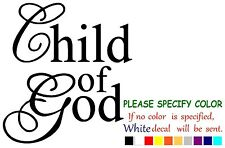 "CHILD OF GOD Funny Vinyl Decal Sticker Car Window laptop tablet netbook 6"""