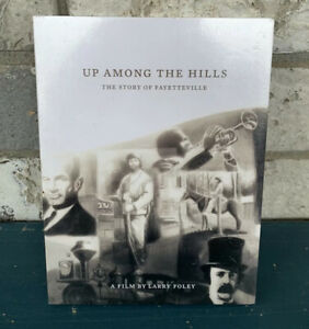 Up Among The Hills - The Story of Fayetteville - 2012 Documentary Film (DVD) NEW