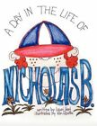 a Day in The Life of Nicholas B 9781449019358 by Lauri J. Hart Book