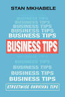 Business Tips: Streetwise Survival Tips by Stan Mkhabele (Paperback, 2006)