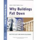 Why Buildings Fall Down: Why Structures Fail by Mario G. Salvadori, Matthys Levy (Paperback, 1994)